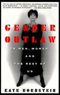 Gender Outlaw On Men, Women, and the Rest of Us
