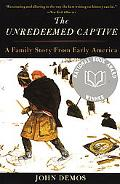 Unredeemed Captive A Family Story from Early America
