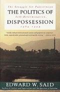 Politics of Dispossession The Struggle for Palestinian Self-Determination  1969-1994