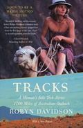Tracks A Woman's Solo Trek Across 1,700 Miles of Australian Outback