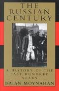 Russian Century A History of the Last Hundred Years