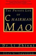 Private Life of Chairman Mao The Memoirs of Mao's Personal Physician