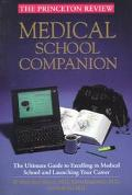 Medical School Companion The Ultimate Guide to Excelling in Medical School and Launching You...