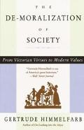 De-Moralization of Society From Victorian Virtues to Modern Values