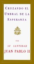 Cruzando El Umbral De LA Esperanza / Crossing the Threshold of Hope