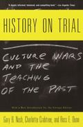 History on Trial Culture Wars and the Teaching of the Past