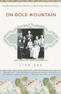 On Gold Mountain The One-Hundred-Year Odyssey of My Chinese-American Family