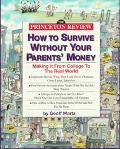 How to Survive Without...parent's Money