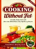 Cooking without Fat: A Healthy Eating Guide with More than 100 Delicious, Easy, High-Energy ...
