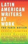 Latin American Writers at Work