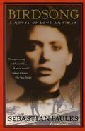 Birdsong A Novel of Love and War