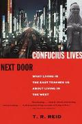 Confucius Lives Next Door What Living in the East Teaches Us About Living in the West