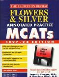 Flowers & Silver Annotated Practice MCATS 1997-98 : With Sample Tests on Disk (Princeton Rev...