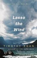 Lasso the Wind Away to the New West