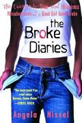 Broke Diaries The Completely True and Hilarious Misadventures of a Good Girl Gone Broke