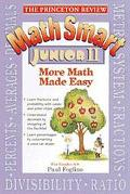 Princeton Review: Math Smart Junior II: More Math Made Easy