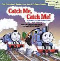 Catch Me, Catch Me! A Thomas the Tank Engine Story