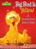 Big Bird Is Yellow: A Sesame Street Book of Colors - John E. Barrett - Board Book - BOARD BK