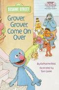 Grover, Grover, Come On Over: (Step into Reading Books Series: A Step 1 Book)