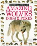 Amazing Wolves, Dogs & Foxes, Vol. 16
