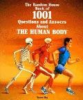 Random House Book of 1001 Questions and Answers About THE HUMAN BODY