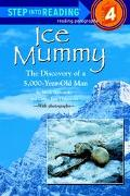 Ice Mummy The Discovery of a 5,000-Year-Old Man