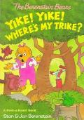 Berenstain Bears Yike! Yike! Where's My Trike? - Stan Berenstain - Board Book - BOARD