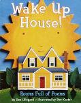 Wake up, House!: Rooms Full of Poems