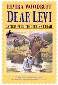 Dear Levi Letters from the Overland Trail