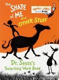 Shape of Me and Other Stuff Dr. Seuss's Surprising Word Book
