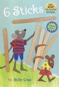 Six Sticks: (Step into Reading Books Series: Early Step into Reading) - Molly Coxe - Paperback
