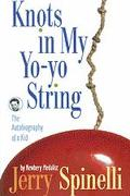 Knots in My Yo-Yo String The Autobiography of a Kid