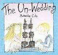 The Un-Wedding - Babette Cole - Hardcover