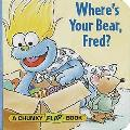 Where's Your Bear, Fred?
