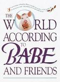 World according to Babe and Friends