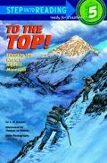 To the Top! Climbing the World's Highest Mountain