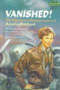 Vanished!: The Mysterious Disappearance of Amelia Earhart (Step into Reading Books Series: A...