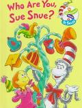 Who Are You, Sue Snue? - Dr. Seuss - Hardcover