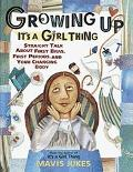 Growing Up It's a Girl Thing  Straight Talk About First Bras, First Periods, and Yourchangin...