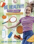Be Healthy! It's a Girl Thing Food, Fitness and Feeling Great