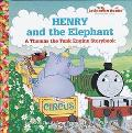 Henry and the Elephant: A Thomas the Tank Engine Storybook