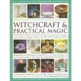 The Complete Illustrated Encyclopedia of Witchcraft & Practical Magic