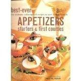 Best-ever Appetizers, Starters and First Courses