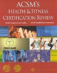 Acsm's Health & Fitness Certification Review Acsm Group Exercise Leader, Acsm Health/Fitness...