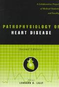 Pathophysiology of Heart Disease A Collaborative Project of Medical Students and Faculty