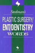 Stedman's Plastic Surgery/Ent/Dentistry Words