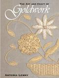 Art and Craft of Goldwork Goldwork Projects Using Gold Threads, Beads and Sequins