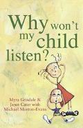 Why Won't My Child Listen?