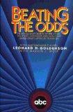 Beating the Odds: The Untold Story Behind the Rise of ABC : The Stars, Struggles, and Egos T...