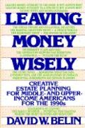 Leaving Money Wisely: A Guide for Middle- and Upper-Income Americans for the 1990s